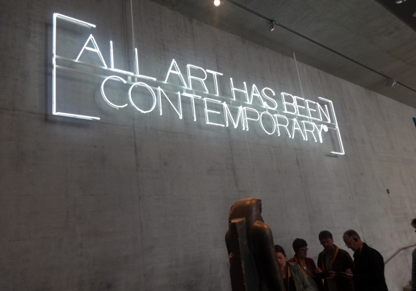 """All Art Has Been Contemporary"" - jede Art von Kunst war bei ihrer Entstehung neu und zeitgenössisch - sogar die 5000 Jahre alte ägyptische Kunst"